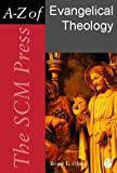 The SCM Press A-Z of Evangelical Theology (SCM Press A-Z) (0334040116) by Olson, Roger E.