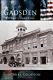 img - for Gadsden: City of Champions book / textbook / text book