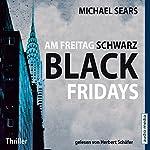 Am Freitag schwarz: Black Fridays   Michael Sears