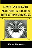 img - for Elastic and Inelastic Scattering in Electron Diffraction and Imaging (NATO Asi Series) book / textbook / text book