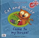 """Afficher """"J'apprends l'anglais avec Cat and Mouse<br /> Come to my house !"""""""