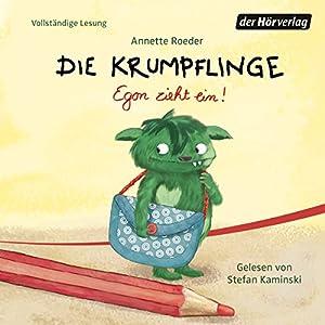 Egon zieht ein! (Die Krumpflinge 1) (       ungekürzt) von Annette Roeder Gesprochen von: Stefan Kaminski