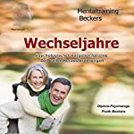 Wechseljahre. Psychologischer Ratgeber für eine Zeit voller Herausforderungen | Frank Beckers,Heidemarie Schlaak