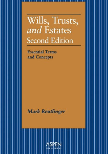 Wills, Trusts, and Estates: Essential Terms and Concepts (Essentials for Law Students) (Essentials for Law Students Series)