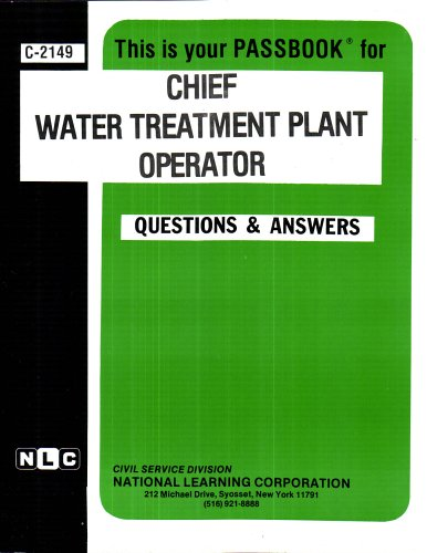 Chief Water Treatment Plant Operator (Career Examination Passbooks)
