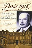 img - for Paris 1918: The War Diary of the British Ambassador, the 17th Earl of Derby (Liverpool Historical Studies) by David Dutton (2001-05-01) book / textbook / text book
