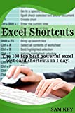 Excel Shortcuts: The 100 Top Best Powerful Excel Keyboard Shortcuts in 1 Day! (Excel, Microsoft, Apple, Microsoft Excel, E...