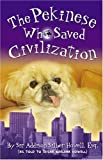 The Pekinese Who Saved Civilization