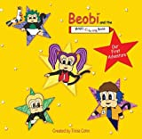 Beobi and the Magic Coloring Book - Our First Adventure (Beobi and the Magic Coloring Book Stories)