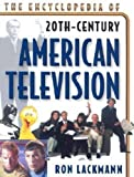 img - for The Encyclopedia of American Television: Broadcast Programming Post World War II to 2000 book / textbook / text book
