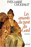 echange, troc Yves-Marie Choupaut - Les amants du pont du Gard