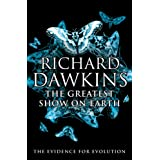"The Greatest Show on Earth: The Evidence for Evolutionvon ""Richard Dawkins"""