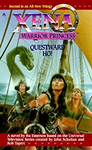 Xena: Questward, Ho! (Xena, Warrior Princess) by Ru Emerson