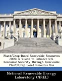 img - for Plant/Crop-Based Renewable Resources 2020: A Vision to Enhance U.S. Economic Security through Renewable Plant/Crop-Based Resource Use book / textbook / text book