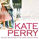 Mad About You: A Laurel Heights Novel, Book 9 (       UNABRIDGED) by Kate Perry Narrated by Xe Sands
