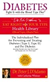 img - for Diabetes: Fight It with the Blood Type Diet (Dr. Peter J. D'Adamo's Eat Right 4 Your Type Health Library) book / textbook / text book