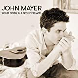 "Your Body Is a Wonderlandvon ""John Mayer"""