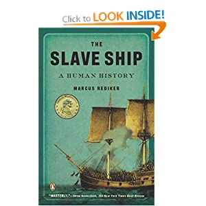 marcus rediker slave ship The slave ship was a central institution of slave trade and slavery, as well as a place of extreme violence and suffering its ghost still haunts america today through the persistence of racism and inequalities in the following interview, marcus rediker discusses his ethnography of the slave ship .
