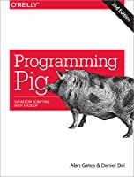 Programming Pig: Dataflow Scripting with Hadoop, 2nd Edition