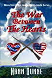 img - for The War Between The Hearts: Book One in the Hearts, Minds, Souls Series (Volume 1) book / textbook / text book