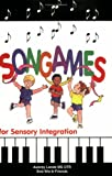 Songames for Sensory Integration 2nd Ed