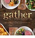 Gather: The Art of Paleo Entertaining (Hardback) - Common