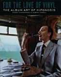 img - for For the Love of Vinyl: The Album Art of Hipgnosis book / textbook / text book