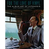 For the Love of Vinyl: The Album Art of Hipgnosis ~ Aubrey Powell