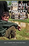 img - for Diseases of Poverty: Epidemiology, Infectious Diseases, and Modern Plagues (Geisel Series in Global Health and Medicine) book / textbook / text book