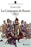 La Campagne de Russie: 1812, le duel des deux empereurs (284734358X) by Cate, Curtis