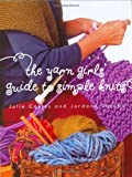 The Yarn Girls' Guide to Simple Knits (0609608800) by Carles, Julie