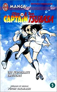 Captain Tsubasa, tome 5 : L'embuscade par Y�ichi Takahashi