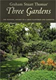 img - for Graham Stuart Thomas' Three Gardens: The Personal Odyssey of a Great Plantsman and Gardener book / textbook / text book