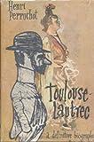 Toulouse-Lautrec: A Definitive Biography