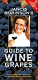 Jancis Robinson's Guide to Wine Grapes (0198600984) by Robinson, Jancis