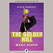 The Golden Kill: Black Samurai, Book 2 | Marc Olden