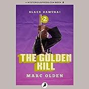 The Golden Kill: Black Samurai, Book 2 | Marc Olden