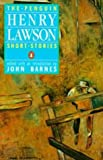 The Penguin Henry Lawson: Short Stories (0140092153) by Henry Lawson