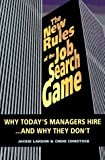 img - for The New Rules of the Job Search Game: Why Today's Managers Hire...and Why They Don't by Larson, Jackie, Comstock, Cheri (1994) Paperback book / textbook / text book