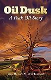 Oil Dusk: A Peak Oil Story