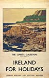Irish Ireland for Holidays, RailwayTravel Poster, Giants Causeway, Northern Ireland by Norman Wilkinson