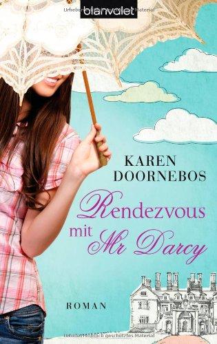 Karen Doornebos: Rendezvous mit Mr Darcy