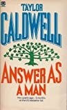 Answer As A Man (0006165060) by Taylor Caldwell