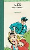 Alice et le carnet vert : Collection : Bibliothèque verte cartonnée ou souple & illustrée