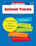 Animal Tracks (Scholastic Book Guides, Grades K-2) (0439571278) by Arthur Dorros