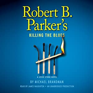 Robert B. Parker's Killing the Blues: A Jesse Stone Novel | [Michael Brandman]