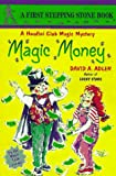 Magic Money (A Stepping Stone Book(TM)) (0679846999) by Adler, David