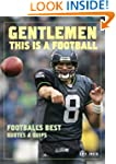 Gentlemen, This Is a Football: Footba...