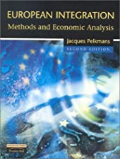 European Integration Methods And Economic Analysis by Jacques Pelkmans