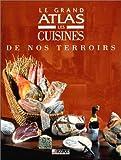 echange, troc Collectif - Le grand atlas des cuisines de nos terroirs